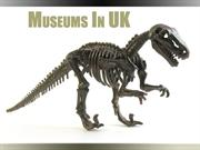 Museums in UK