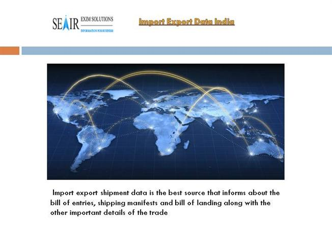 Enhance Your Business With Import Export Data India |authorSTREAM