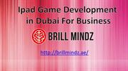 ipad game development company Dubai