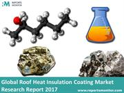 Global Roof Heat Insulation Coating Market Research Report 2017