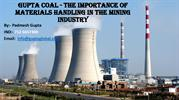Gupta Coal - The Importance Of Materials Handling In The Mining Indust