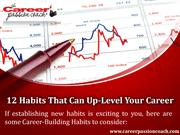 12 Habits That Can Up-Level Your Career