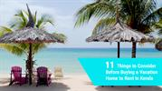 Before Buying Vacation Home to Rent, Consider these Things -