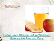 Opting Juice Cleanse Before Wedding - Here are the Pros and Cons