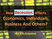 How Recession Affects Economics, Individuals, Business And Others?