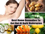 Best Home Remedies to Get Rid of Dark Underarms - Creative Gro