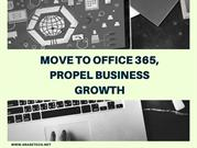Move to Office 365, Propel Business Growth