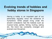Evolving trends of hobbies and hobby stores in Singapore