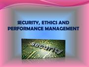 SECURITY, ETHICS AND PERFORMANCE MANAGEMENT