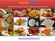 Find Most Delicious Food in India with-Taste of City