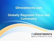 I2Investments.com Globally Regulates Forex and Commodity