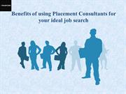 Benefits of using Placement Consultants for your ideal job search
