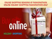 Online Shopping seasons at Fashionothon Online Holiday Shopping Fashio