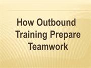 how outbound training prepare teamwork