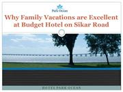 Why Family Vacations are Excellent at Budget Hotel on Sikar Road