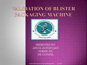 VALIDATION OF BLISTER PACKAGING MACHINE PV
