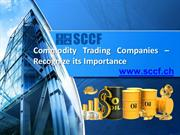 Commodity Trading Companies – Recognize its Importance