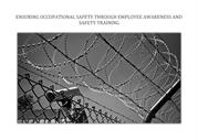 ENSURING OCCUPATIONAL SAFETY THROUGH EMPLOYEE AWARENESS AND SAFETY TRA