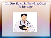 Dr. Gary Edwards Formerly of Independence MO