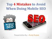 Top 4 Mistakes to Avoid When Doing Mobile by rudy rupak
