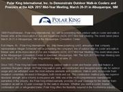 Polar King International, Inc. to Demonstrate Outdoor Walk-in Coolers