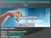 100% Sure Mcx Tips   Safe Mcx Trading Tips