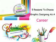 Top 5 Reasons Why You Should Pursue Graphic Designing as a Career