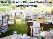 Best Deals With Chiavari Chairs From Larry Hoffman