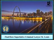 Find Here Superlative Criminal Lawyer St. Louis
