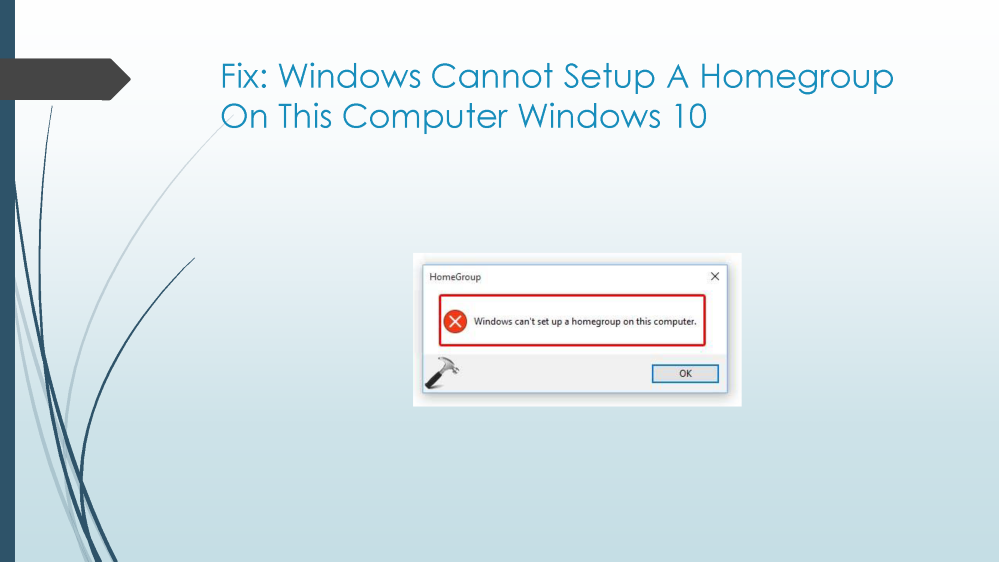 Fix: Windows Cannot Setup a Homegroup on this Computer