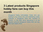3 Latest products Singapore hobby fans can buy this month