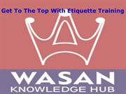 Get To The Top With Etiquette Training