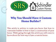 Why You Should Have A Custom Home Builder