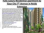Fully Luxury Residential apartment by Gaur City 7th Avenue