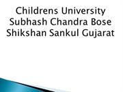 Childrens University Subhash Chandra Bose Shikshan Sankul Gujarat