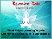 What Makes Learning Yoga in Dharamsala an Enjoyable Experience