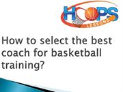 How to select the best coach for basketball training
