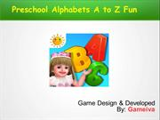 Preschool Alphabets A to Z Fun Game for Kids