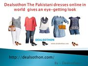 Dealsothon The Pakistani dresses online in world  gives an eye-getting