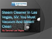 Steam Cleaner In Las Vegas, NV You Must Vacuum And Steam Clean
