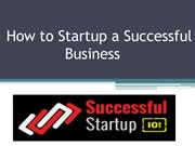 How to Startup a Successful Business