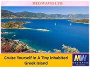 Cruise Yourself In A Tiny Inhabited Greek Island