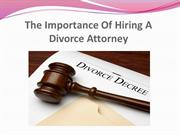 The Importance Of Hiring A Divorce Attorney