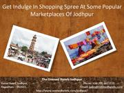 Get Indulge In Shopping Spree At Some Popular Marketplaces Of Jodhpur