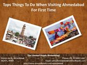 Tops Things To Do When Visiting Ahmedabad For First Time