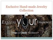 Exclusive Hand-made Jewelry Collection