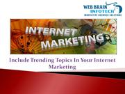 Include Trending Topics In Your Internet Marketing