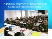 A Detailed Overview of LtCol Armando Gonzalez's Professional Career