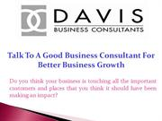 Talk To A Good Business Consultant For Better