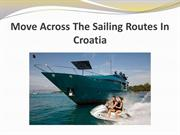 Move Across The Sailing Routes In Croatia